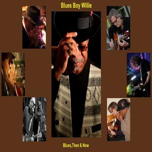 Blues Boy Willie - Blues, Then & Now (2019)