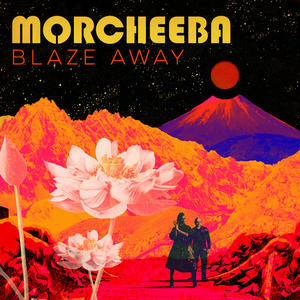 Morcheeba - Blaze Away (Deluxe Version) (lossless, 2018/2019)